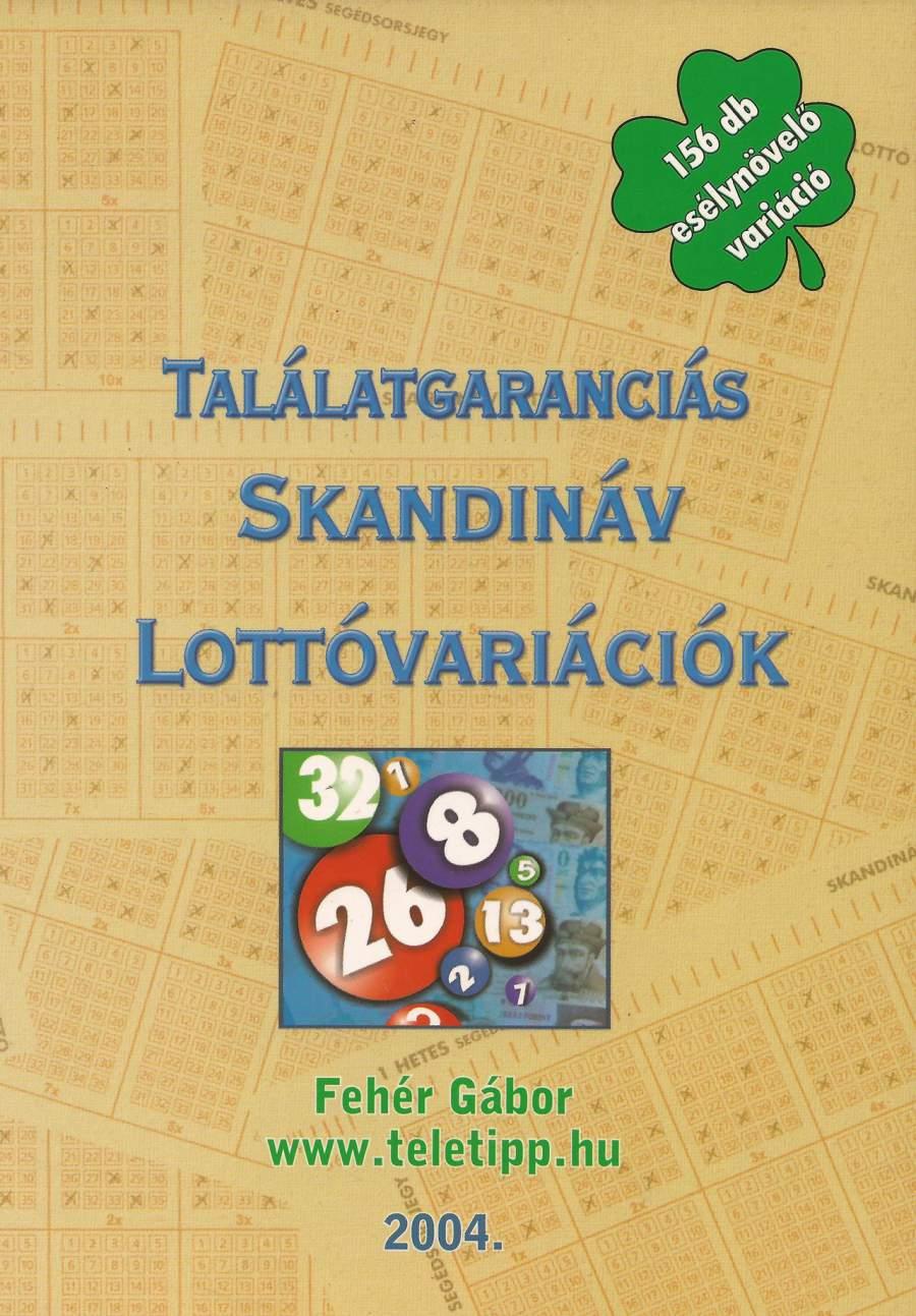 Találatgaranciás (156 db) Skandinávlottó variációk