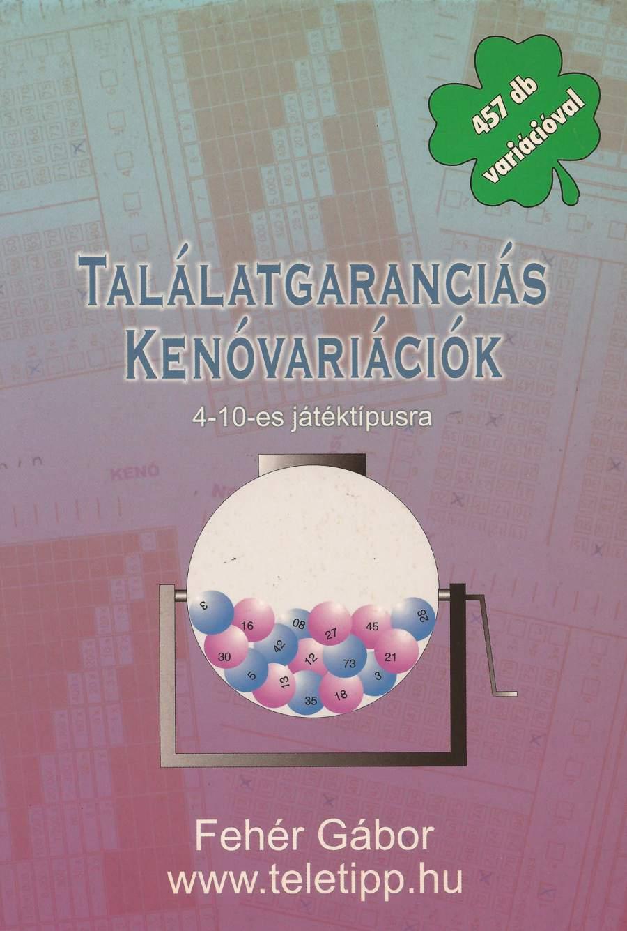 Találatgaranciás Kenóvariációk (457 db)