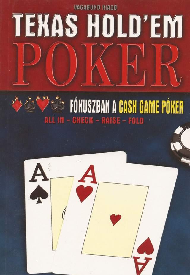 Texas Holdem Poker - Fókuszban a cash game póker