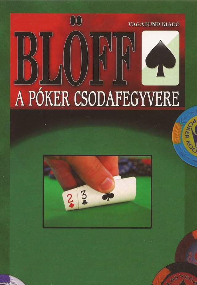 Blöff, a póker csodafegyvere