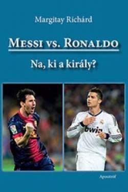 Messi vs Ronaldo. Na ki a király?